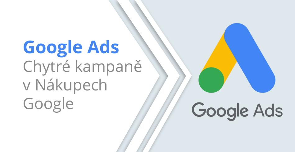 Chytré kampaně v Nákupech Google