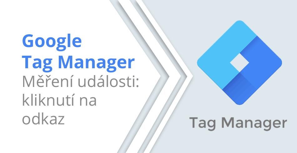 Google Tag Manager - Měření události - Kliknutí na odkaz